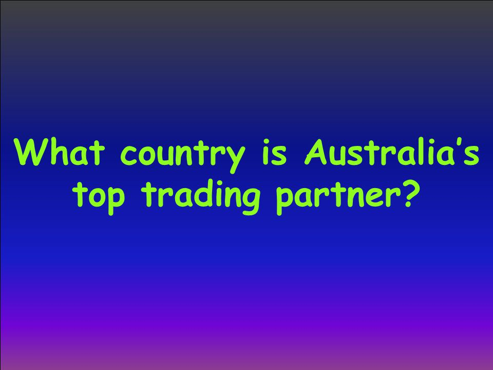 What country is Australia's top trading partner