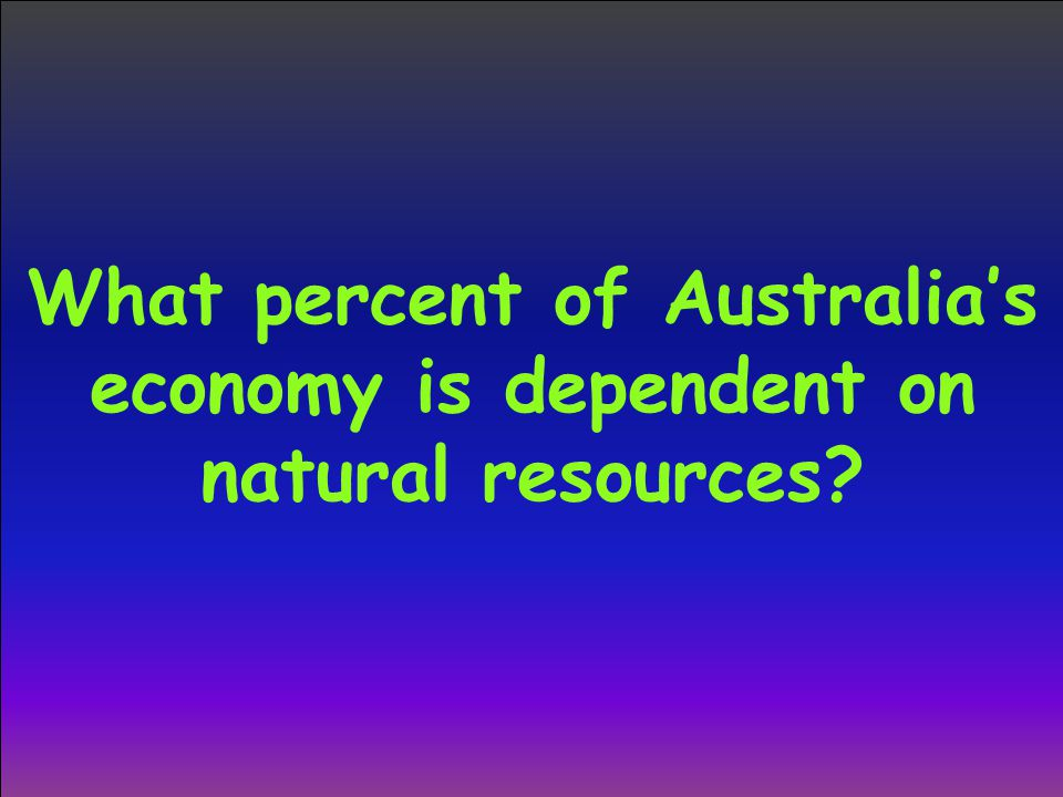 What percent of Australia's economy is dependent on natural resources