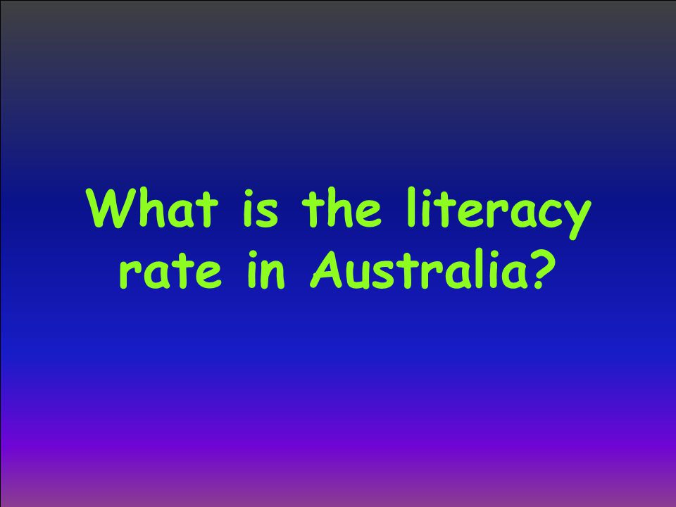 What is the literacy rate in Australia