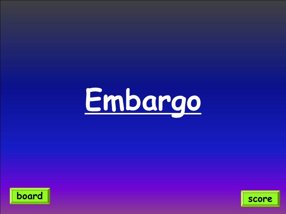 Embargo board score