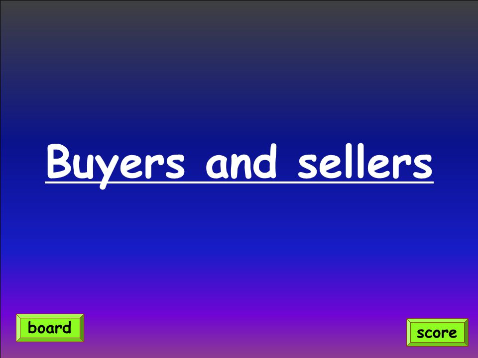Buyers and sellers board score