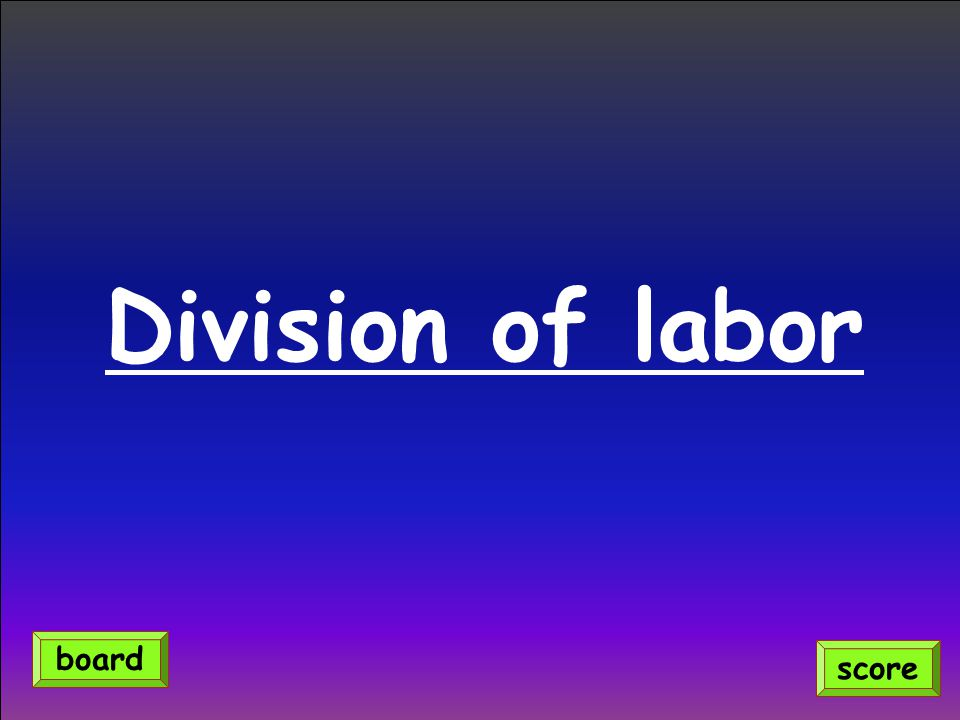 Division of labor board score