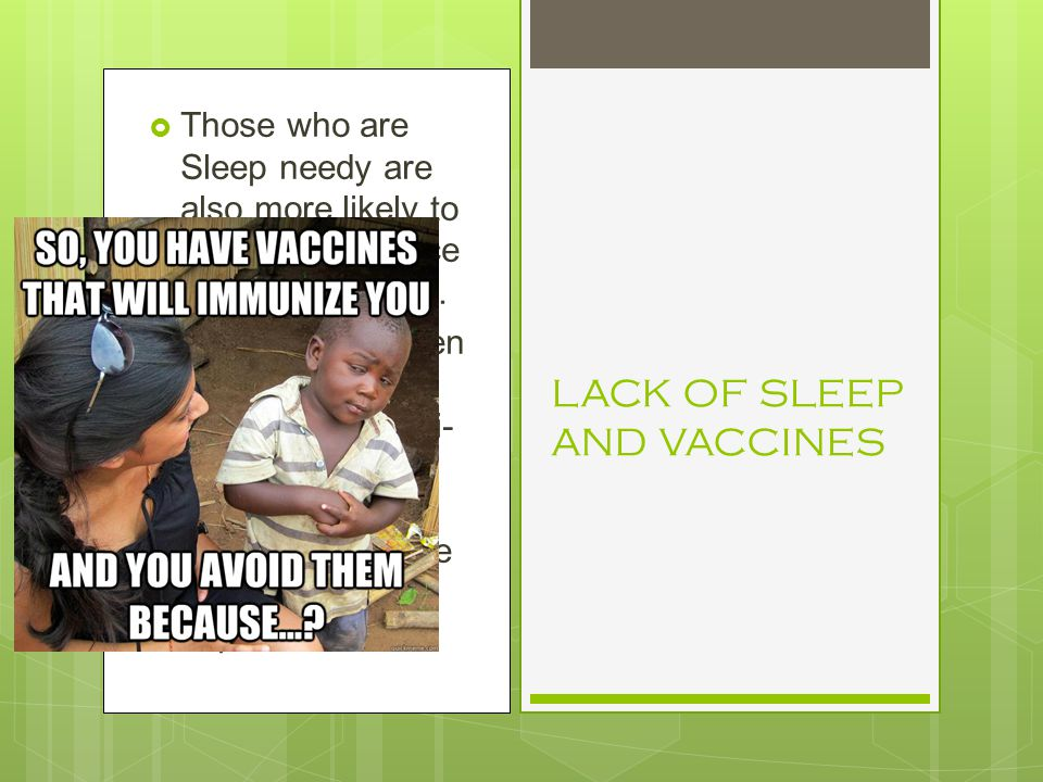 LACK OF SLEEP AND VACCINES