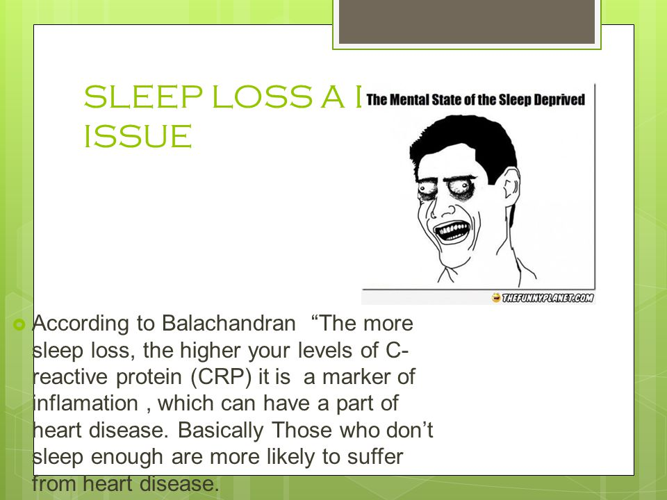 SLEEP LOSS A DEATH ISSUE