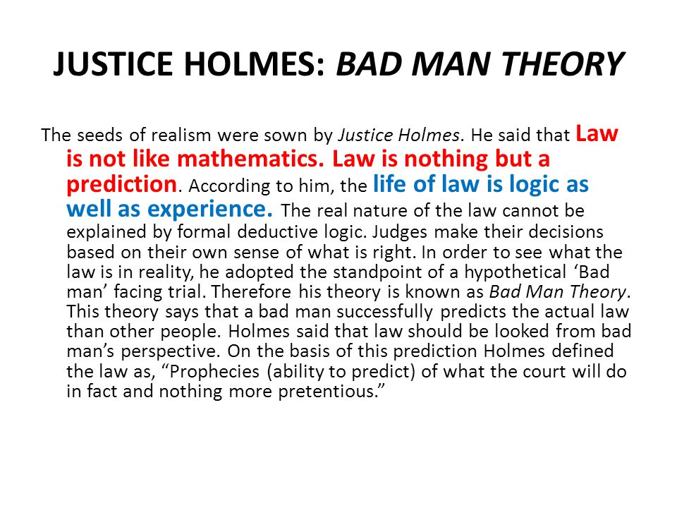 JUSTICE HOLMES: BAD MAN THEORY