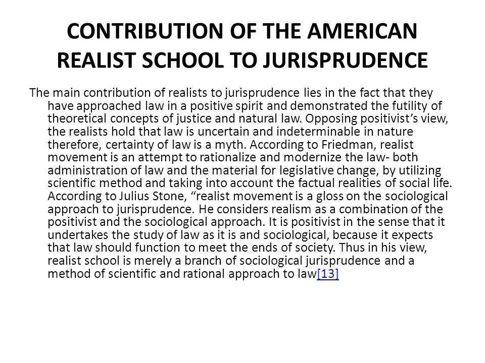CONTRIBUTION OF THE AMERICAN REALIST SCHOOL TO JURISPRUDENCE