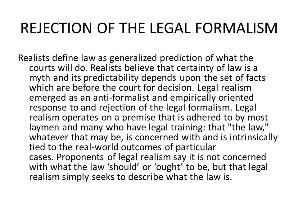 REJECTION OF THE LEGAL FORMALISM