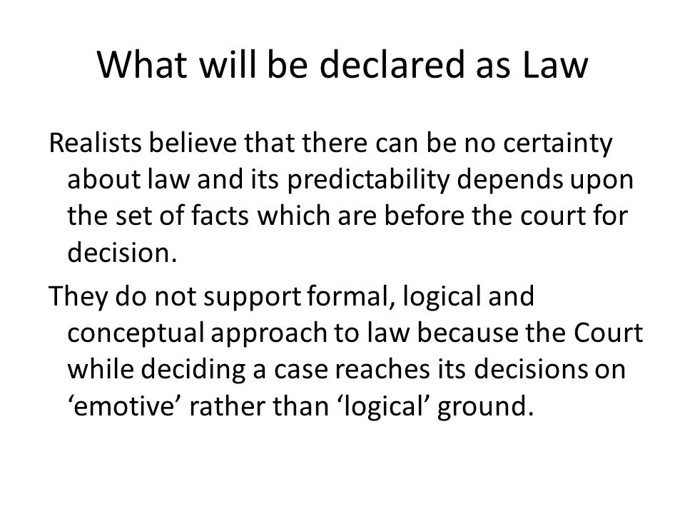 What will be declared as Law