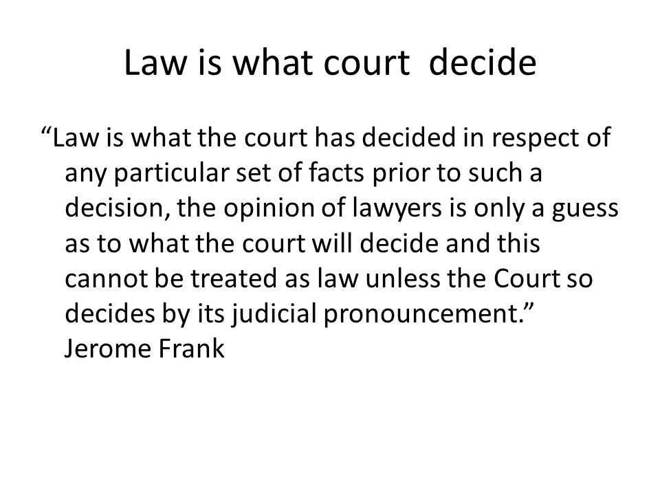 Law is what court decide