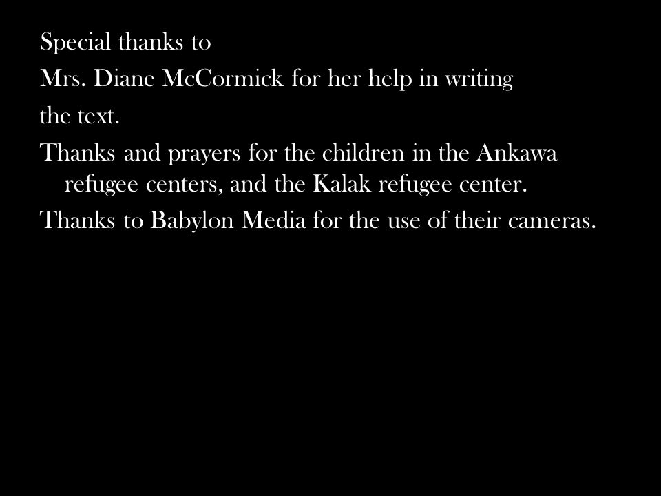 Special thanks to Mrs. Diane McCormick for her help in writing. the text.