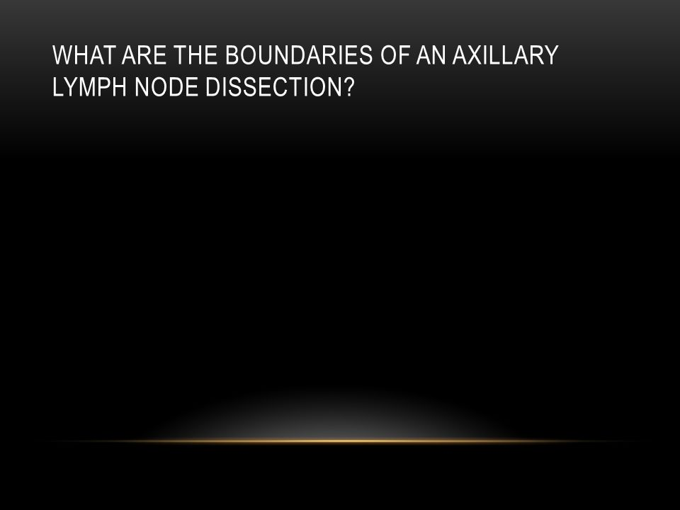 What are the boundaries of an axillary lymph node dissection