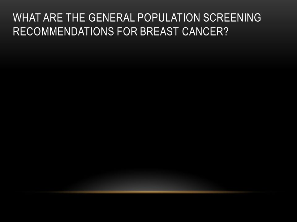 What are the general population screening recommendations for breast cancer
