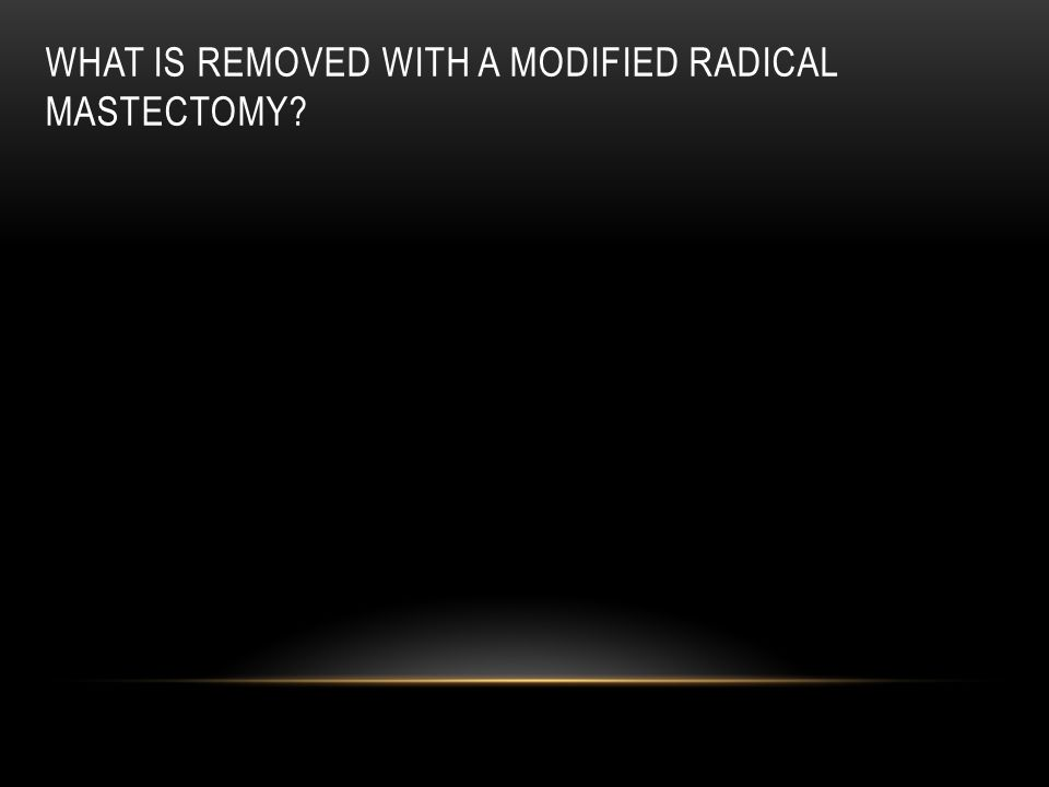 What is removed with a modified radical mastectomy