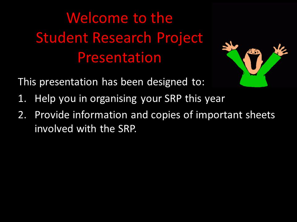 Welcome to the Student Research Project Presentation