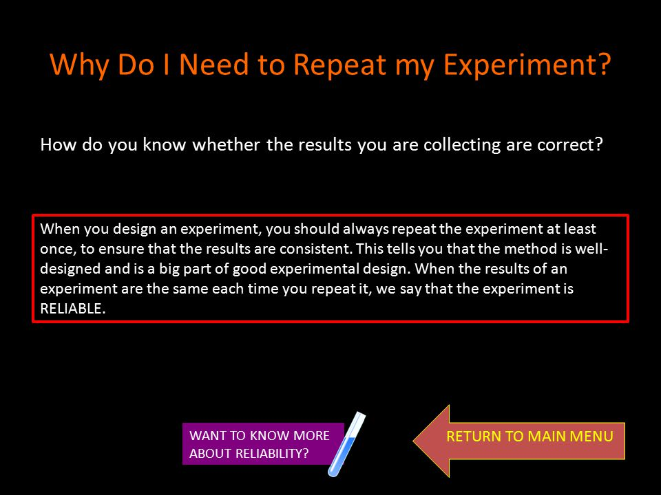 Why Do I Need to Repeat my Experiment