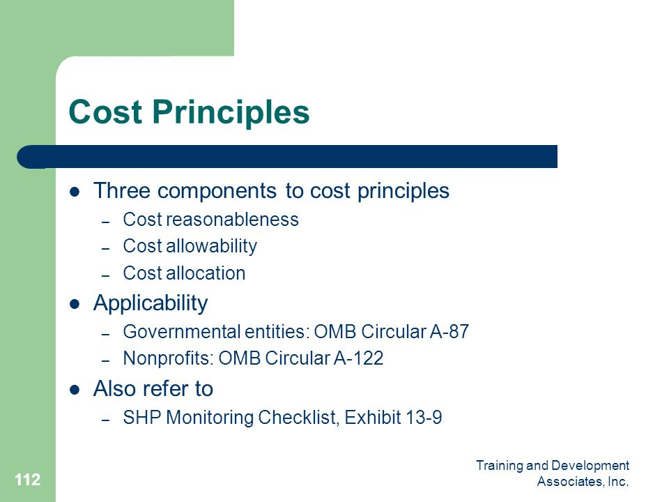 Cost Principles Three components to cost principles Applicability