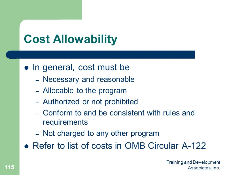 Cost Allowability In general, cost must be