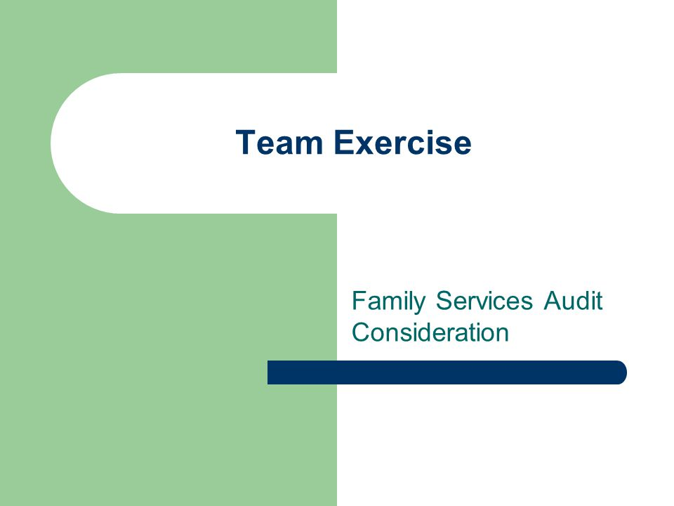 Family Services Audit Consideration