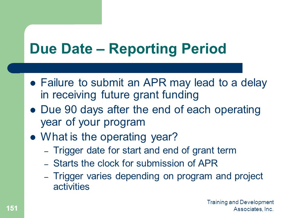 Due Date – Reporting Period
