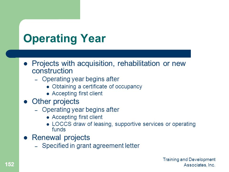 Operating Year Projects with acquisition, rehabilitation or new construction. Operating year begins after.