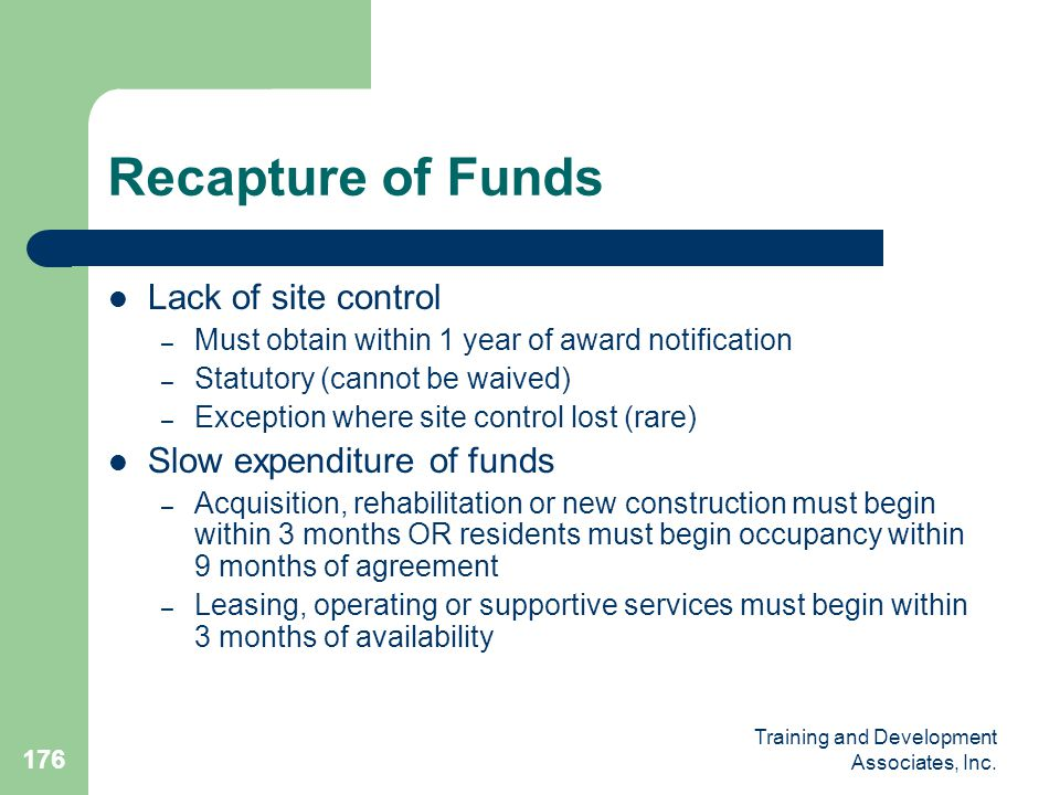 Recapture of Funds Lack of site control Slow expenditure of funds