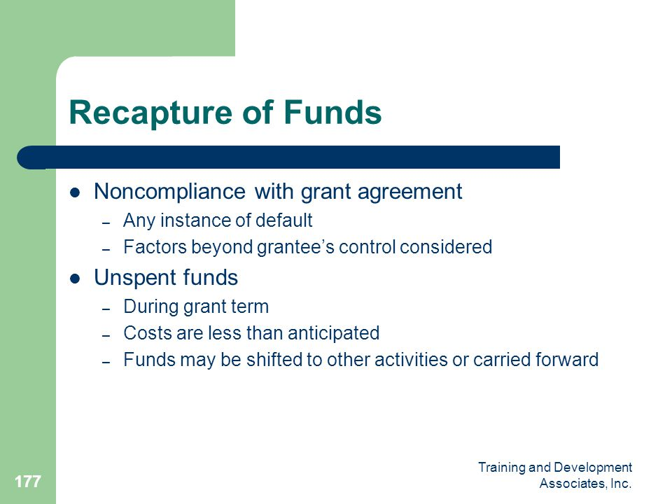 Recapture of Funds Noncompliance with grant agreement Unspent funds