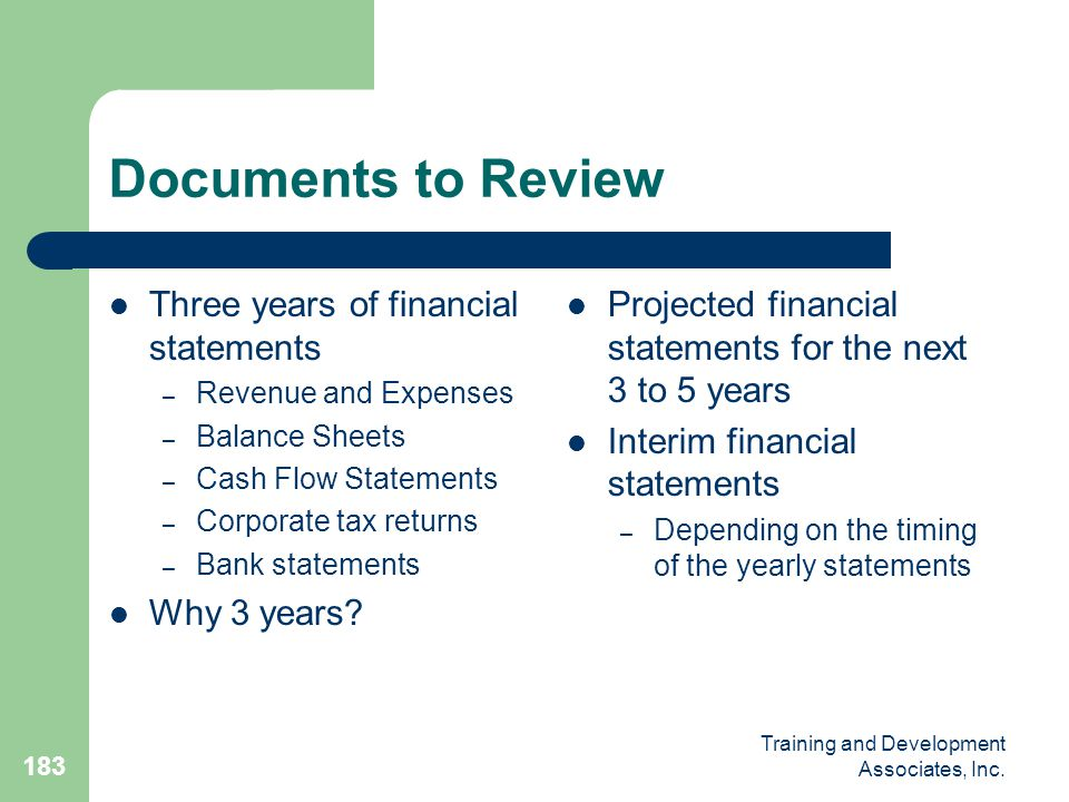 Documents to Review Three years of financial statements Why 3 years