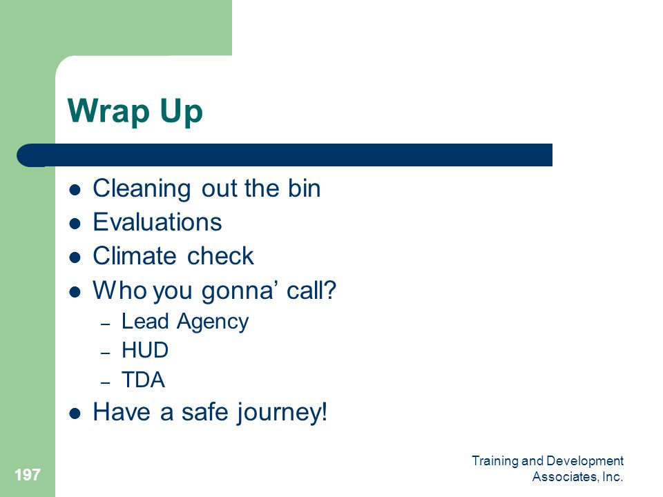 Wrap Up Cleaning out the bin Evaluations Climate check
