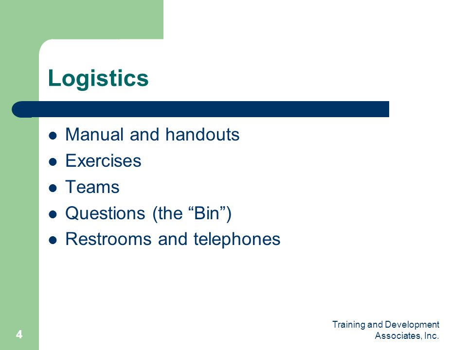 Logistics Manual and handouts Exercises Teams Questions (the Bin )