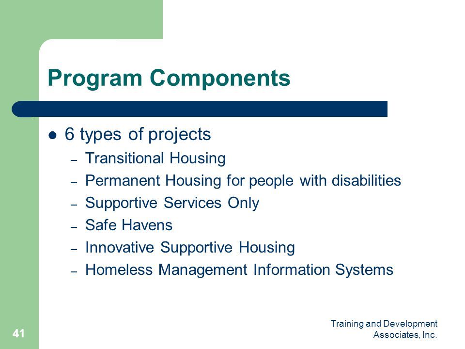 Program Components 6 types of projects Transitional Housing
