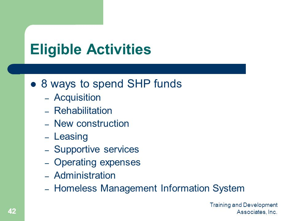 Eligible Activities 8 ways to spend SHP funds Acquisition