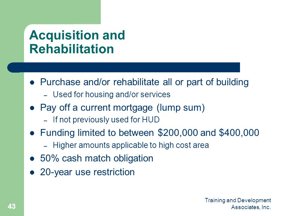 Acquisition and Rehabilitation