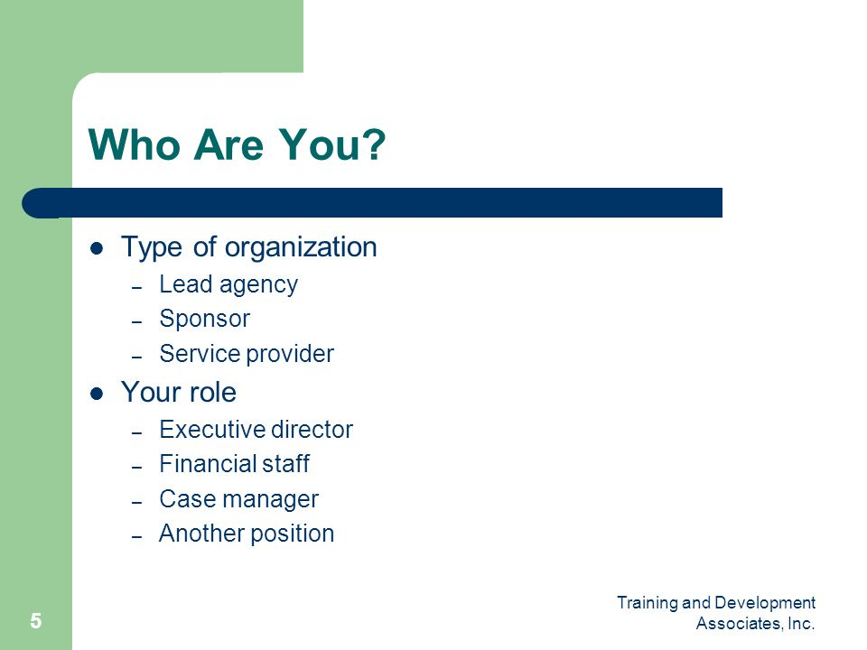 Who Are You Type of organization Your role Lead agency Sponsor