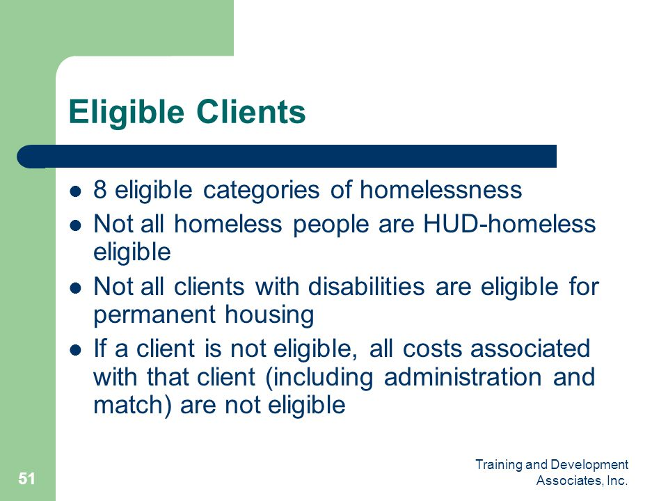 Eligible Clients 8 eligible categories of homelessness