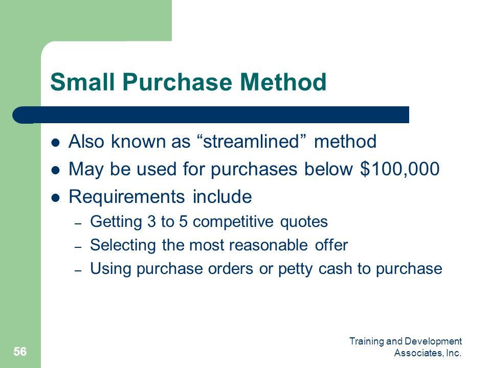 Small Purchase Method Also known as streamlined method