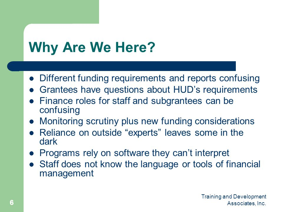 Why Are We Here Different funding requirements and reports confusing