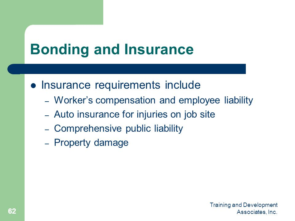 Bonding and Insurance Insurance requirements include