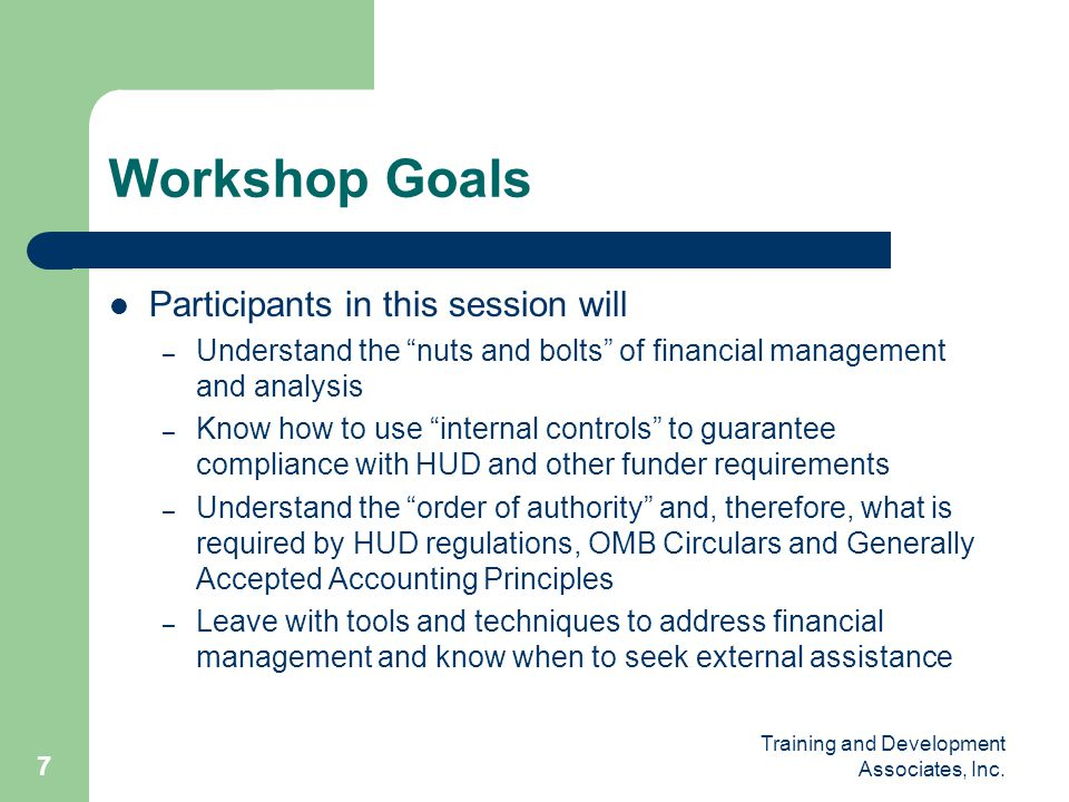 Workshop Goals Participants in this session will