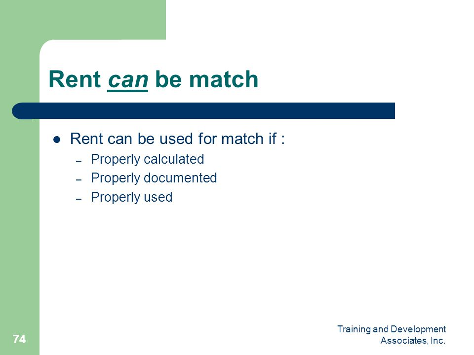 Rent can be match Rent can be used for match if : Properly calculated