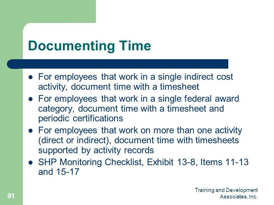 Documenting Time For employees that work in a single indirect cost activity, document time with a timesheet.