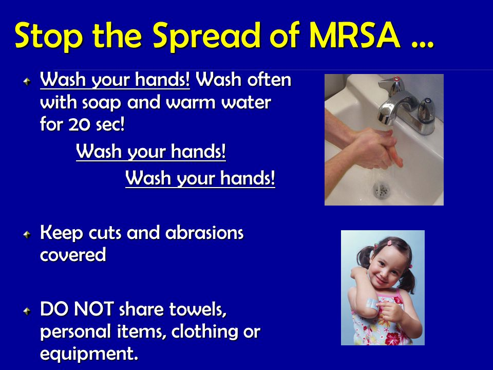 Stop the Spread of MRSA …