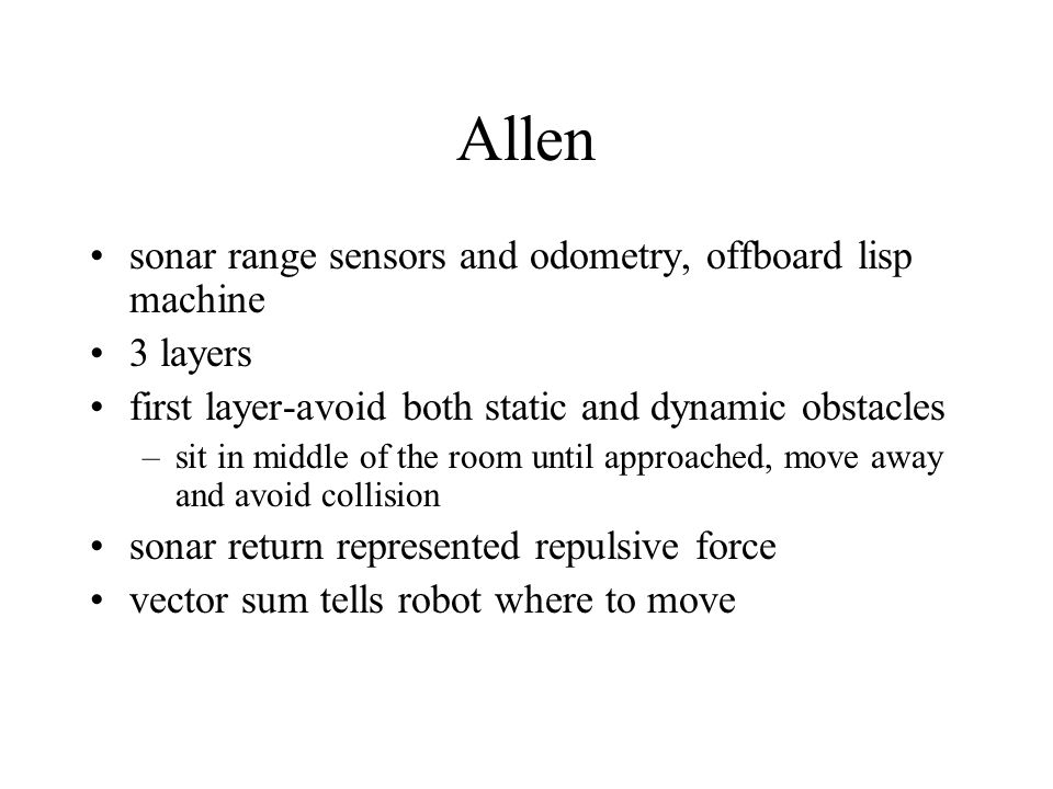 Allen sonar range sensors and odometry, offboard lisp machine 3 layers