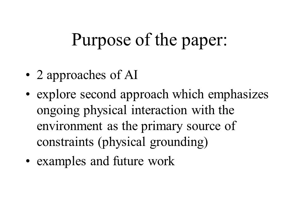 Purpose of the paper: 2 approaches of AI