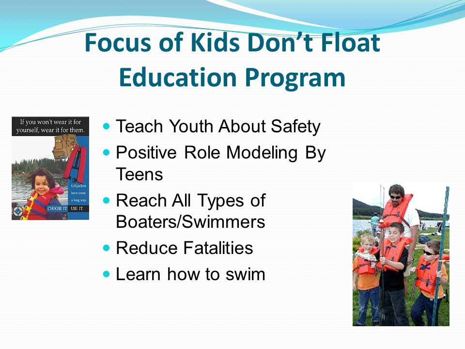 Focus of Kids Don't Float Education Program