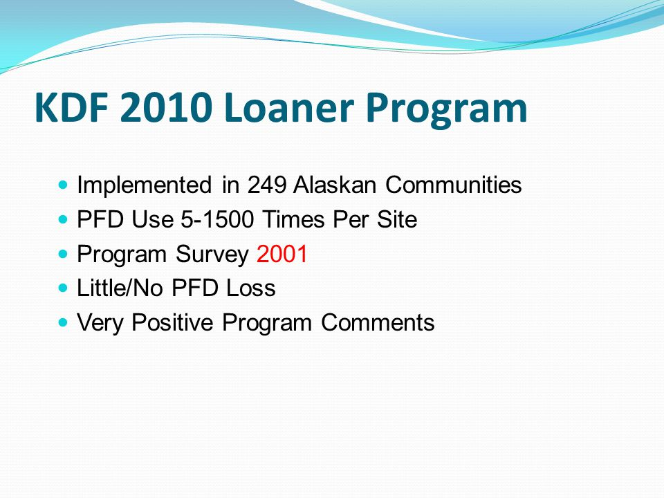 KDF 2010 Loaner Program Implemented in 249 Alaskan Communities