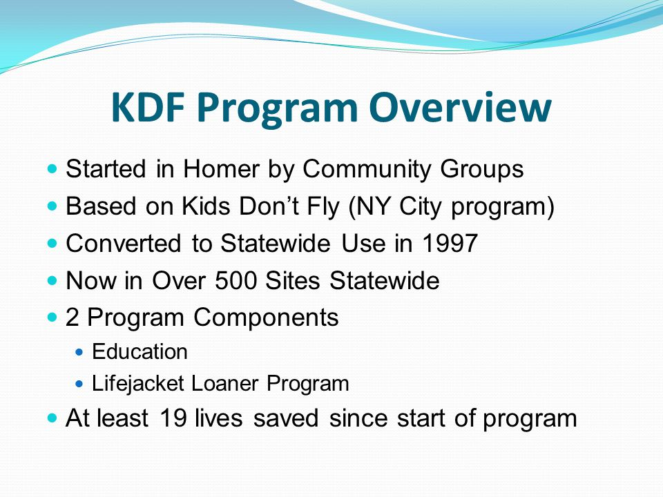 KDF Program Overview Started in Homer by Community Groups