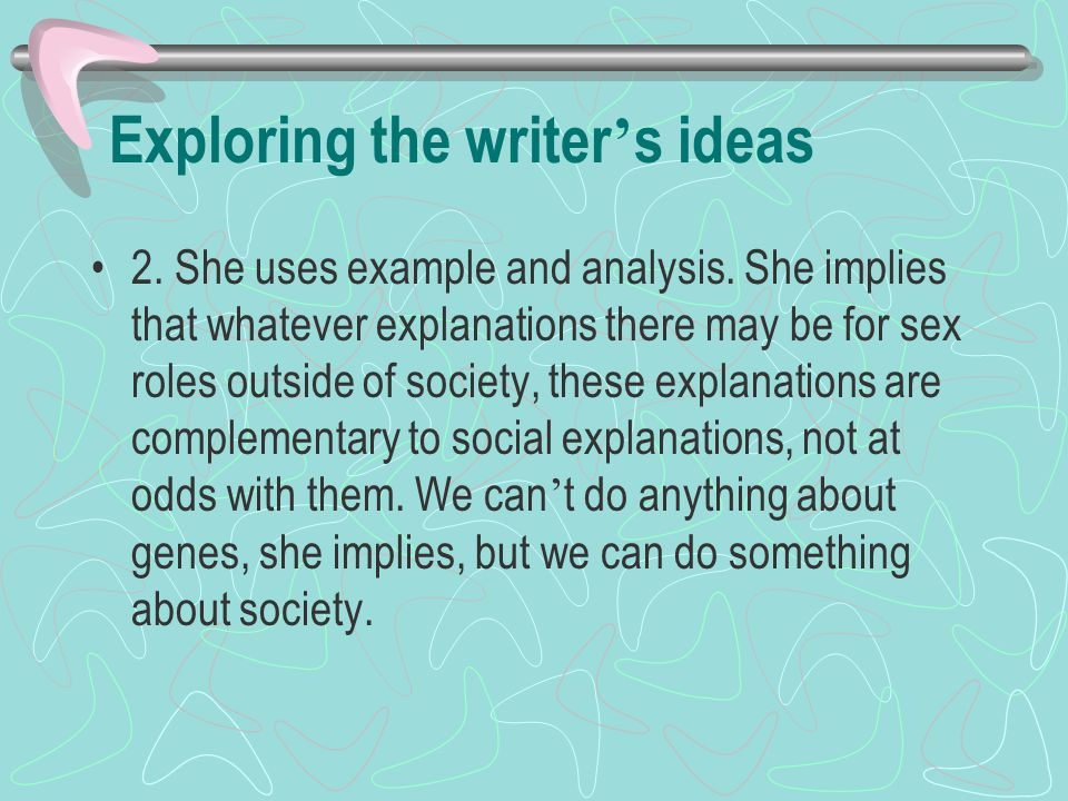 Exploring the writer's ideas