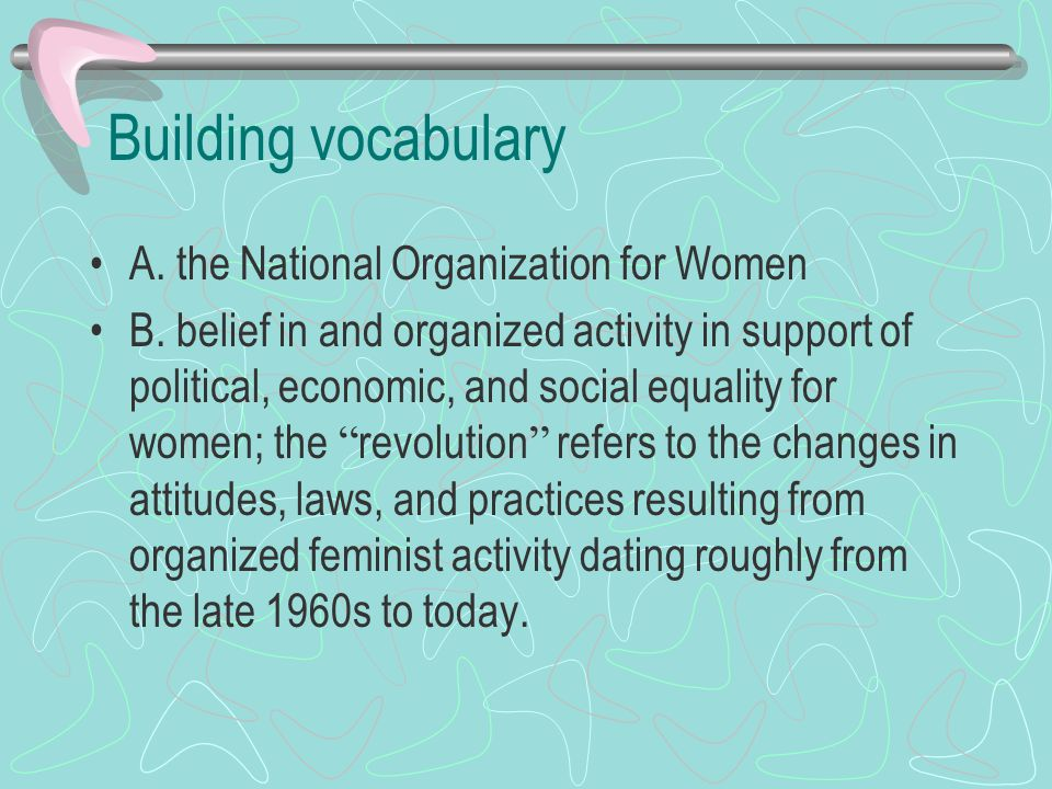 Building vocabulary A. the National Organization for Women