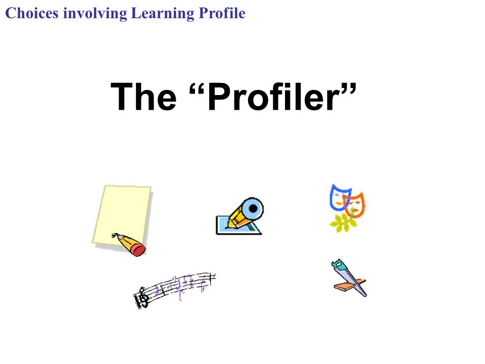 Choices involving Learning Profile