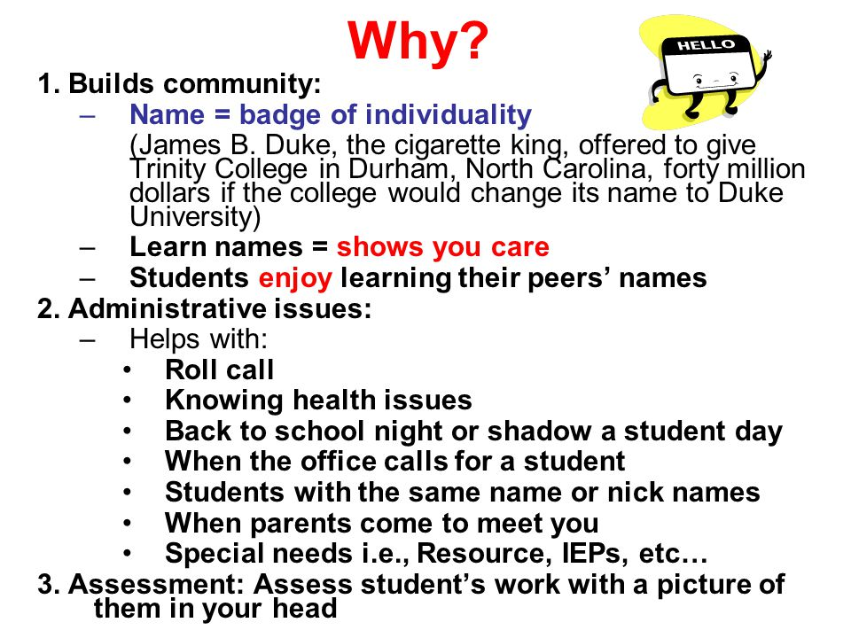 Why 1. Builds community: Name = badge of individuality